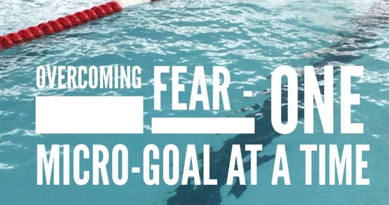 """Overcoming your Fear of Pain one """"micro-goal"""" at a time"""